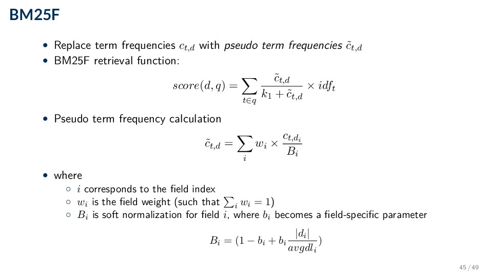 BM25F • Replace term frequencies ct,d with pseu...