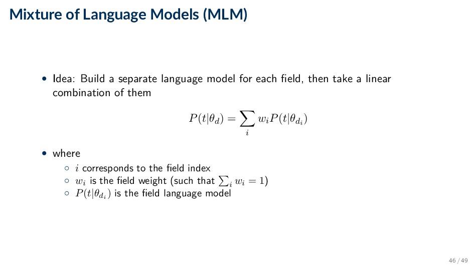 Mixture of Language Models (MLM) • Idea: Build ...