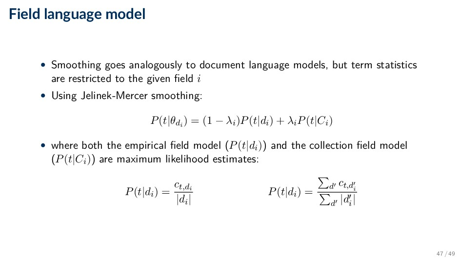 Field language model • Smoothing goes analogous...