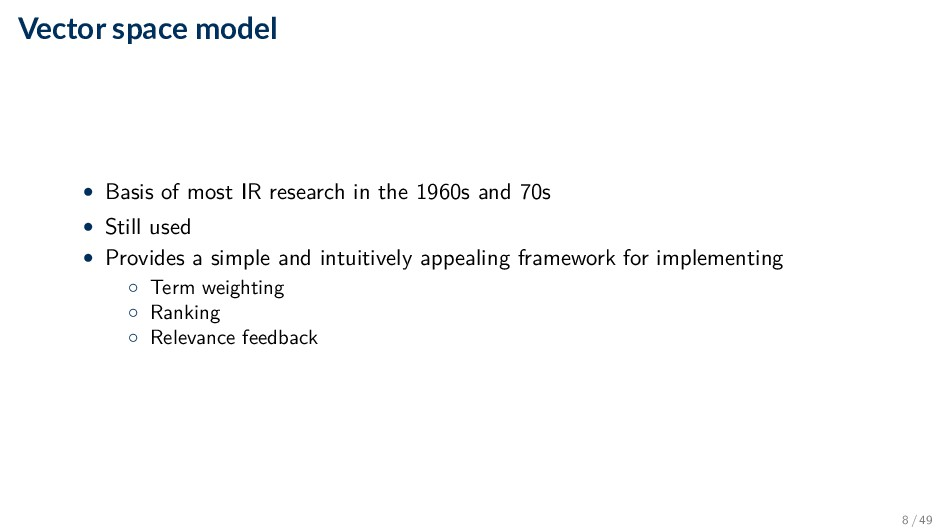 Vector space model • Basis of most IR research ...