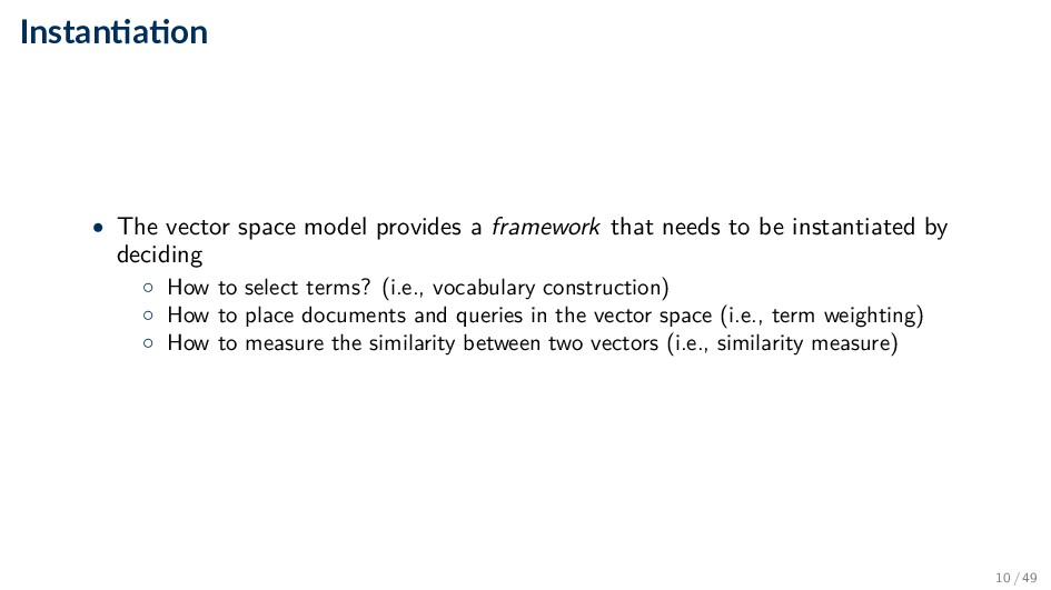 Instan a on • The vector space model provides a...
