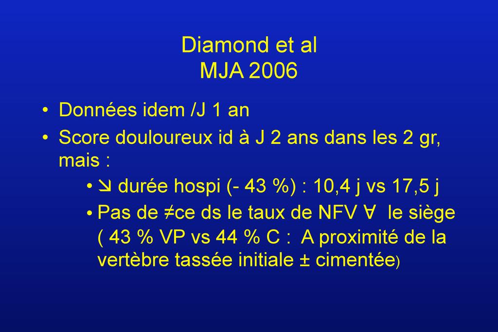 Diamond et al MJA 2006 • Données idem /J 1 an •...