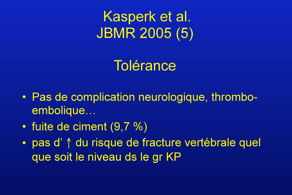 Kasperk et al. JBMR 2005 (5) Tolérance • Pas de...