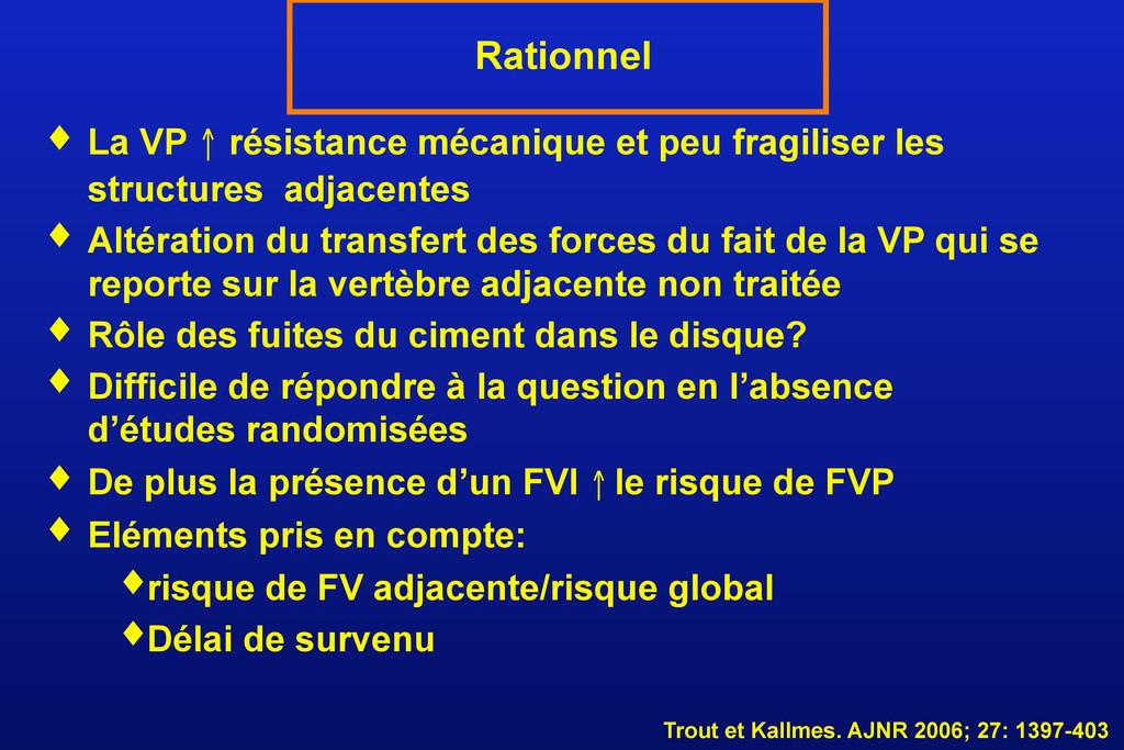 ♦ La VP ↑ résistance mécanique et peu fragilise...