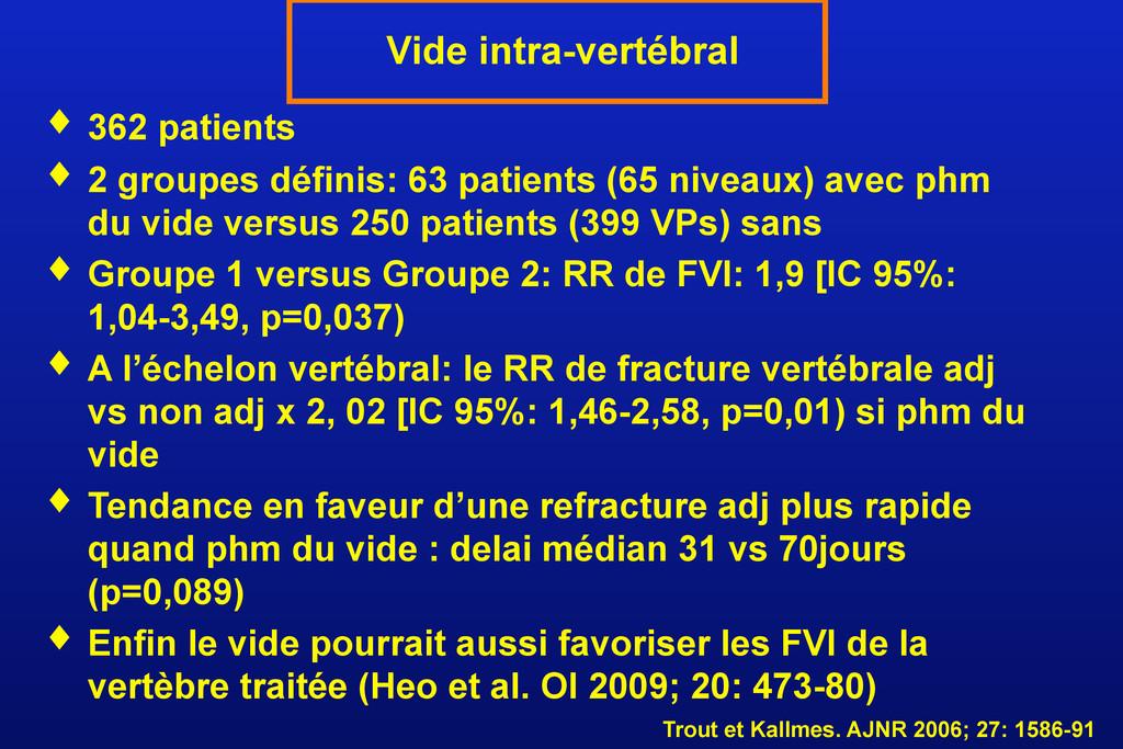 ♦ 362 patients ♦ 2 groupes définis: 63 patients...