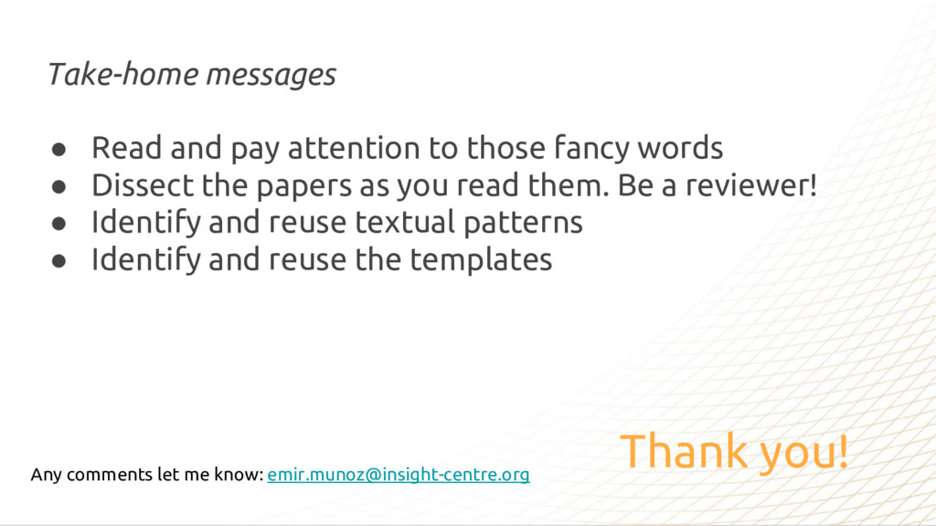 Thank you! Take-home messages ● Read and pay at...