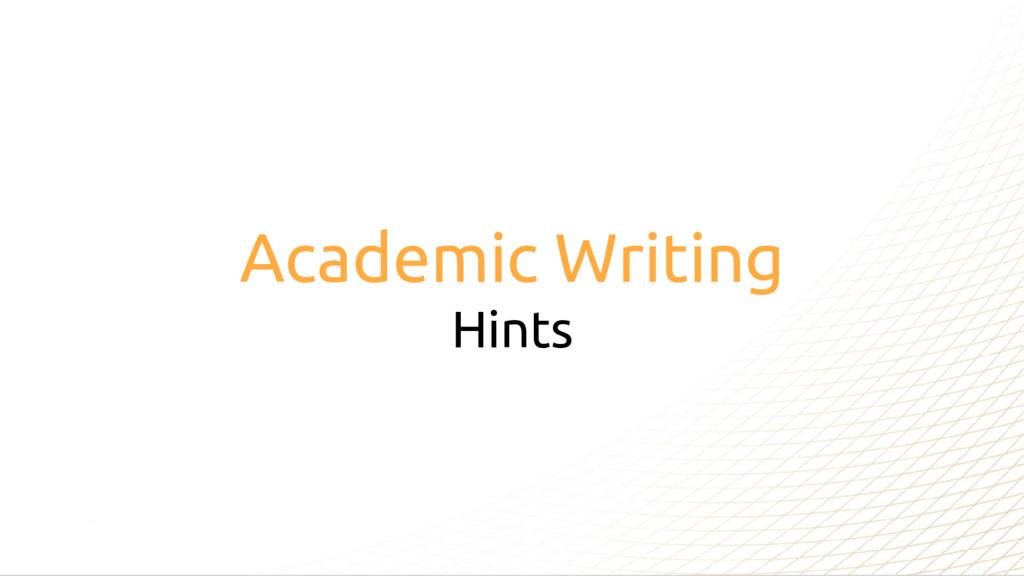 Academic Writing Hints