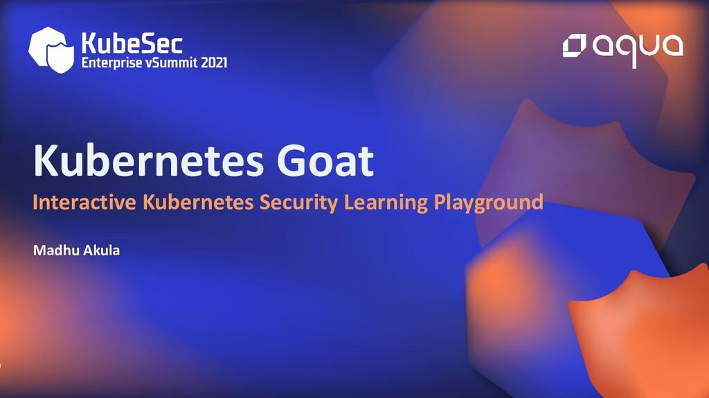 Kubernetes Goat Interactive Kubernetes Security...
