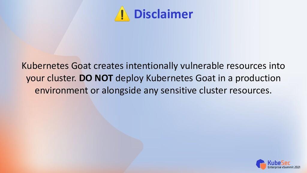Kubernetes Goat creates intentionally vulnerabl...