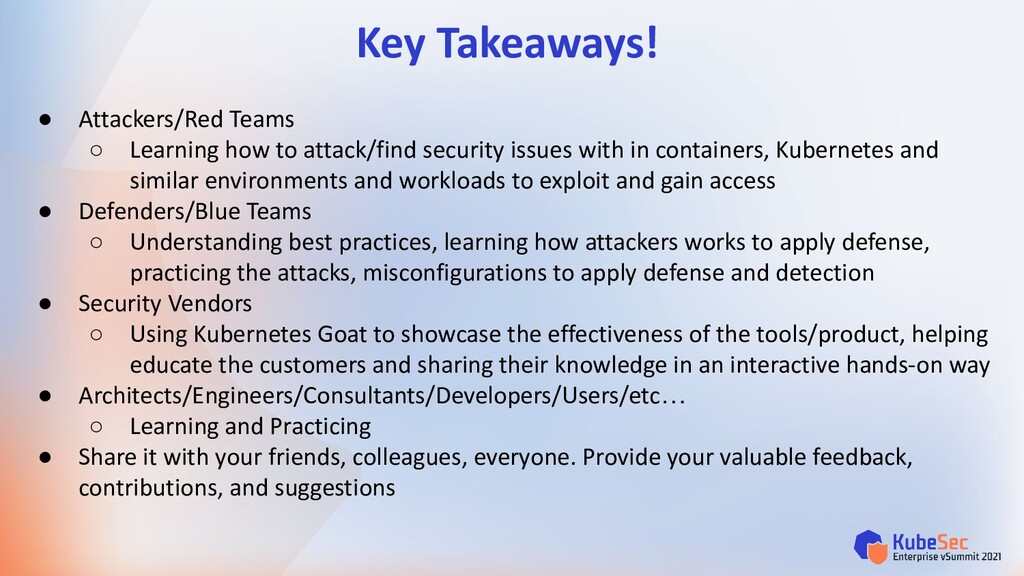 Key Takeaways! ● Attackers/Red Teams ○ Learning...