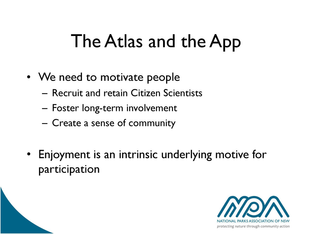 The Atlas and the App • We need to motivate peo...