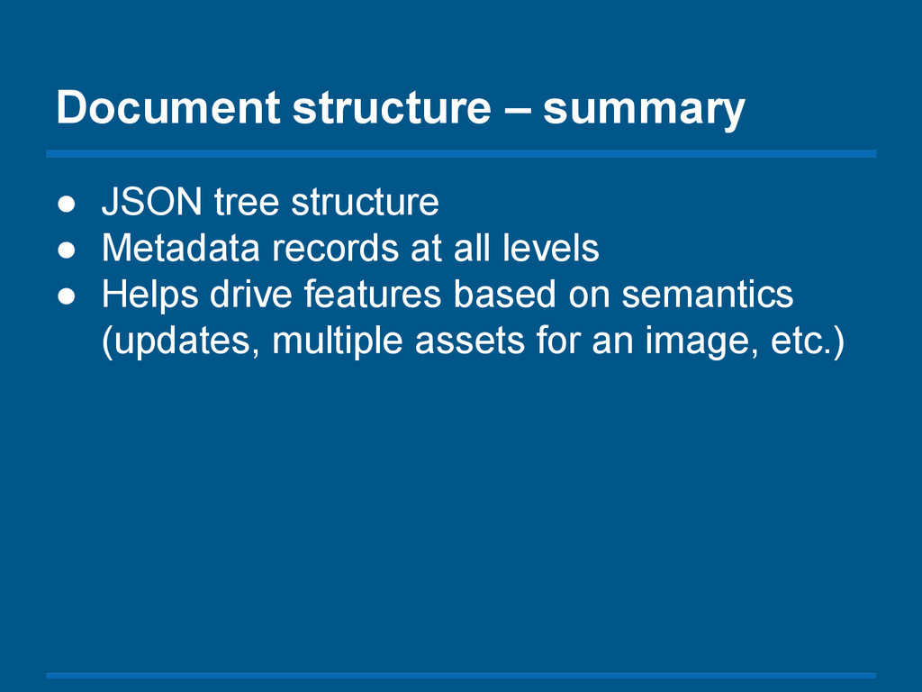Document structure – summary ● JSON tree struct...