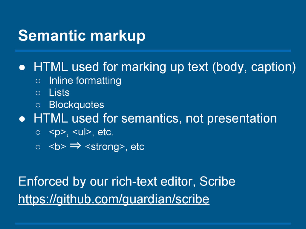 Semantic markup ● HTML used for marking up text...