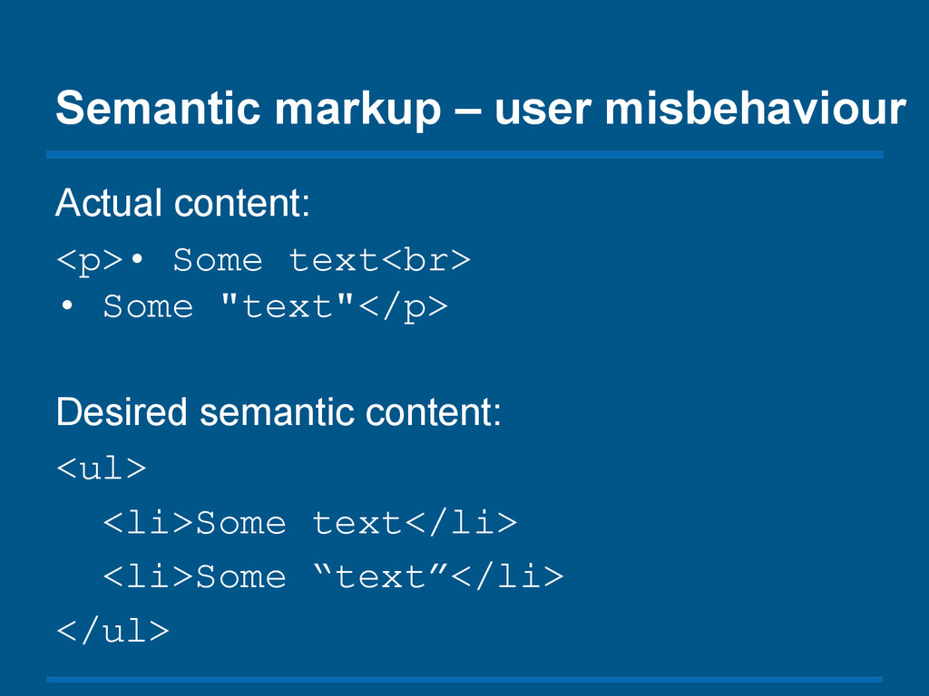 Semantic markup – user misbehaviour Actual cont...