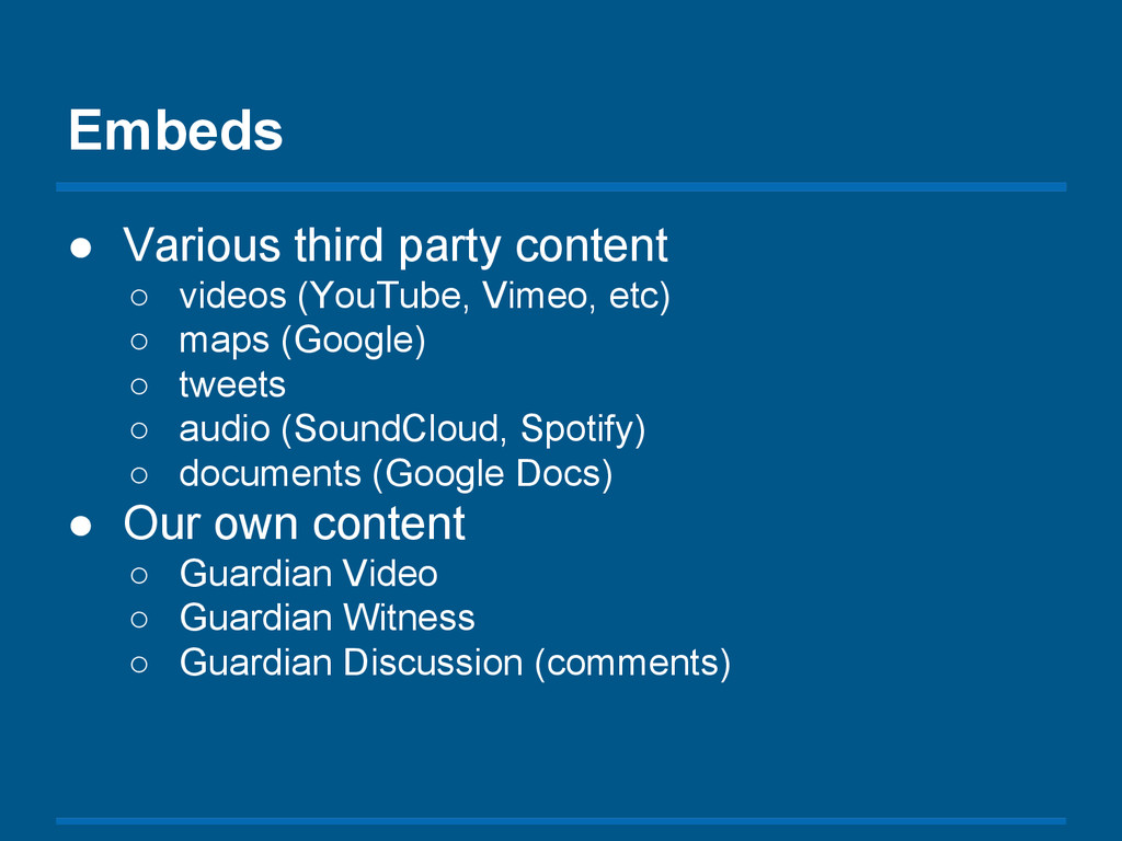 Embeds ● Various third party content ○ videos (...