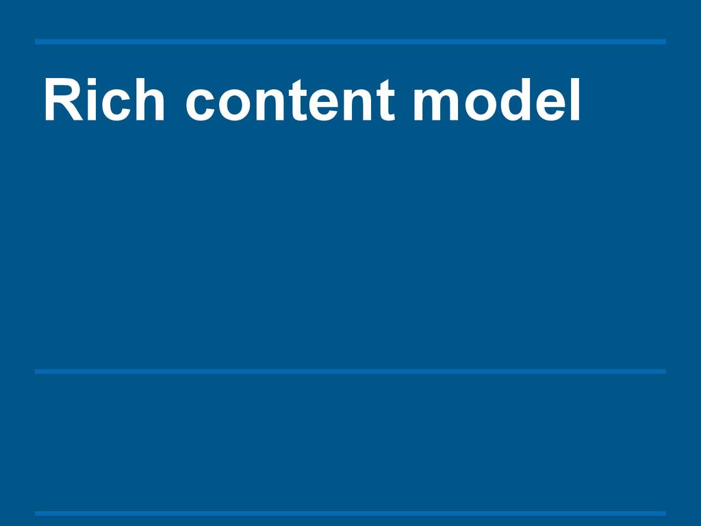 Rich content model