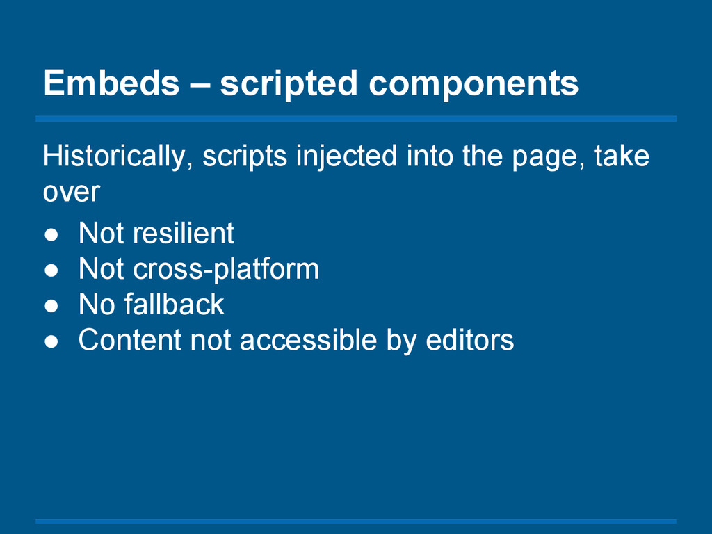 Embeds – scripted components Historically, scri...