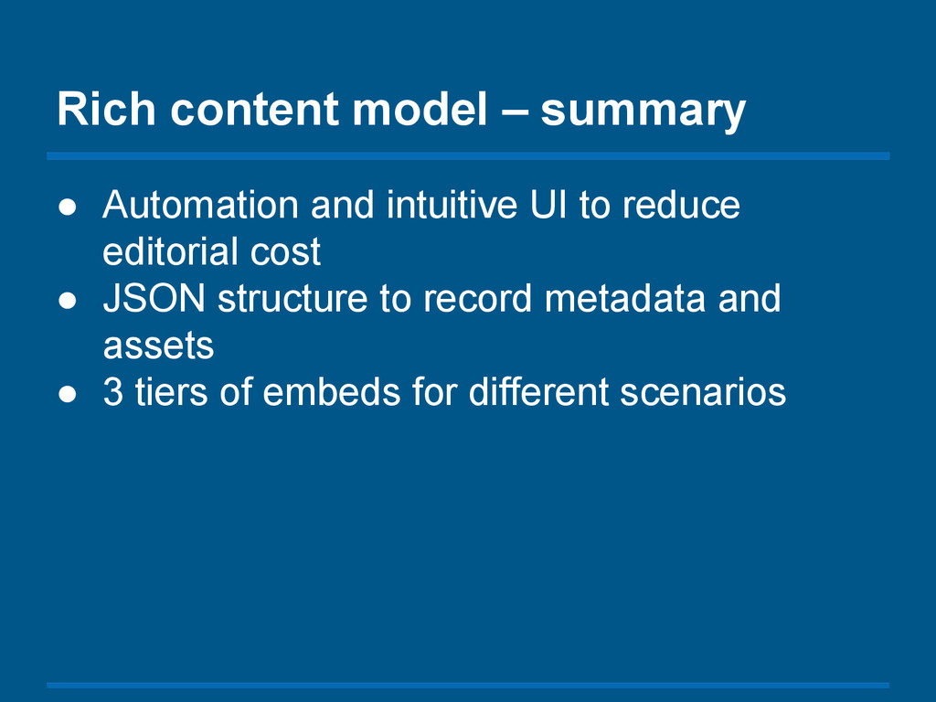 Rich content model – summary ● Automation and i...