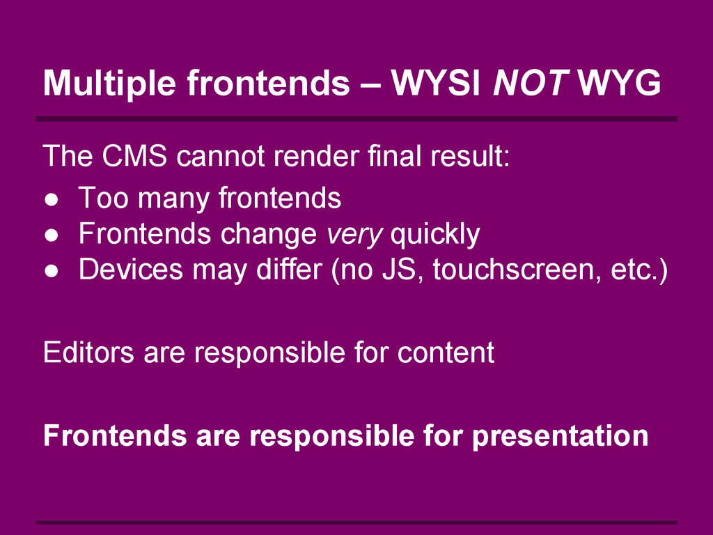 Multiple frontends – WYSI NOT WYG The CMS canno...