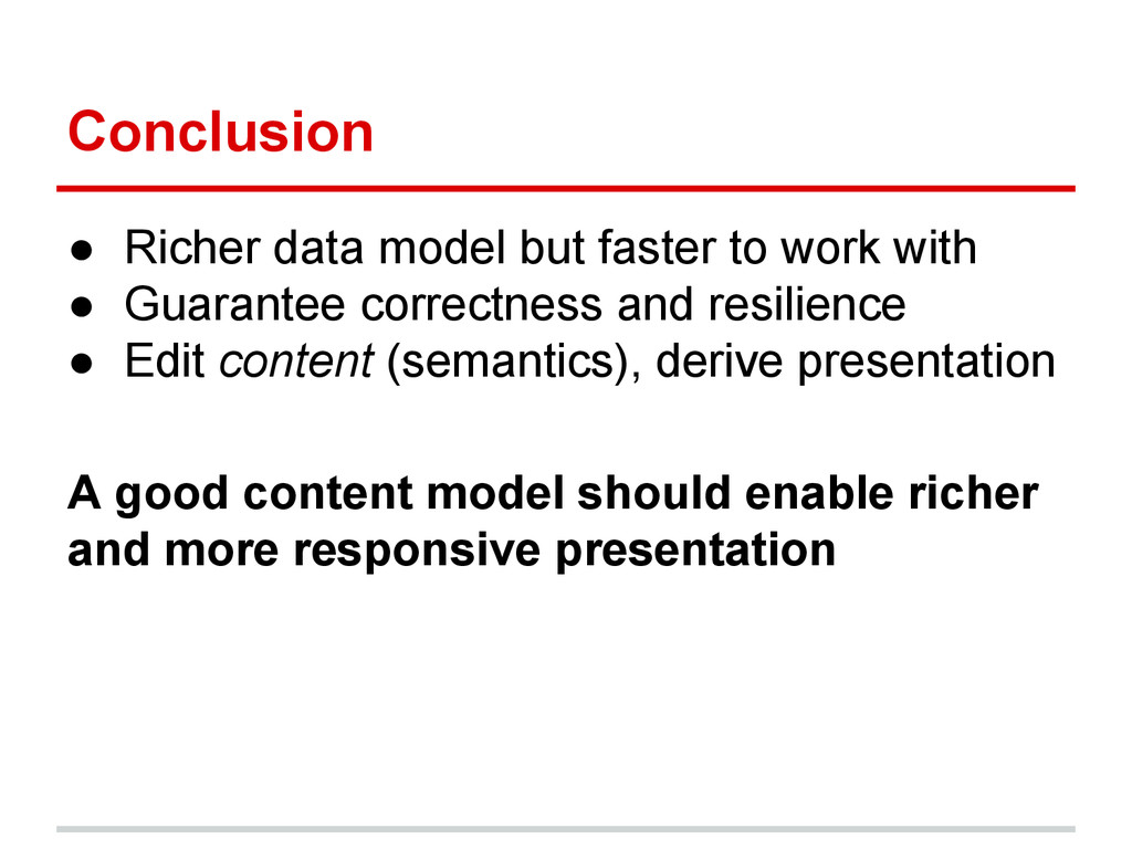 Conclusion ● Richer data model but faster to wo...