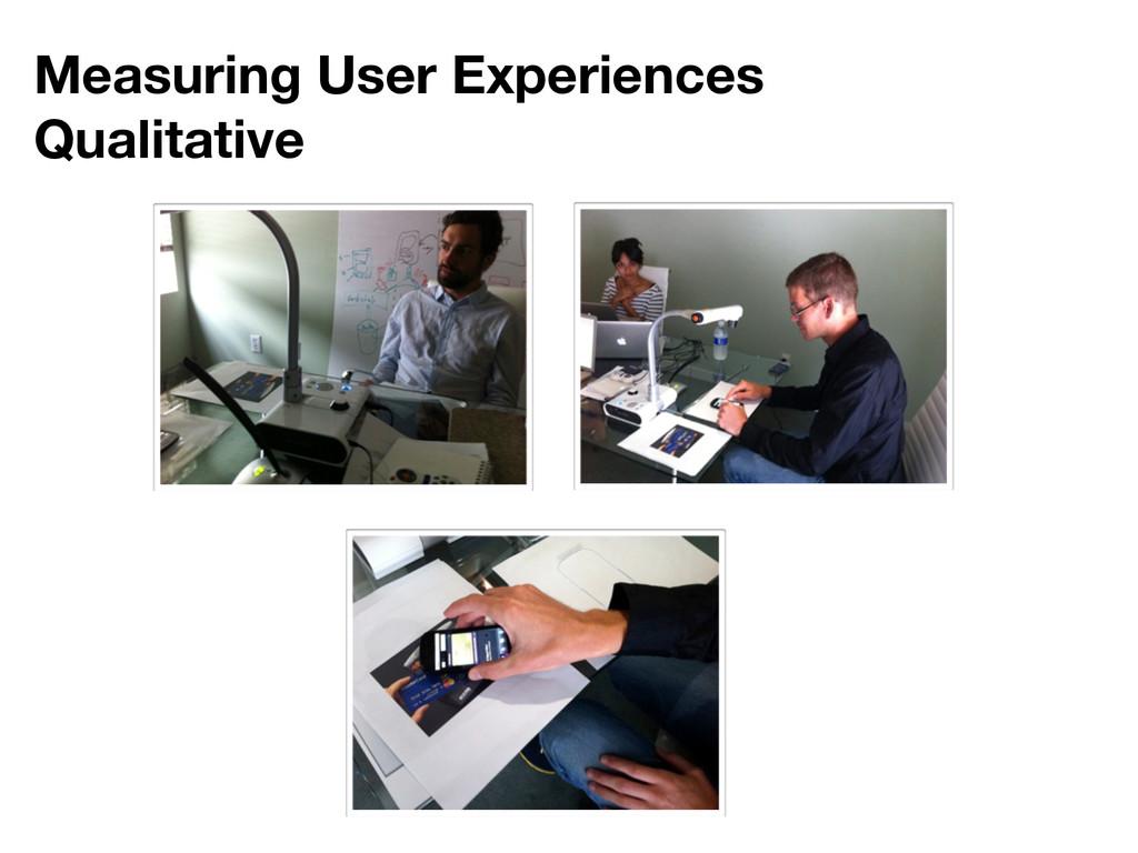 Measuring User Experiences Qualitative