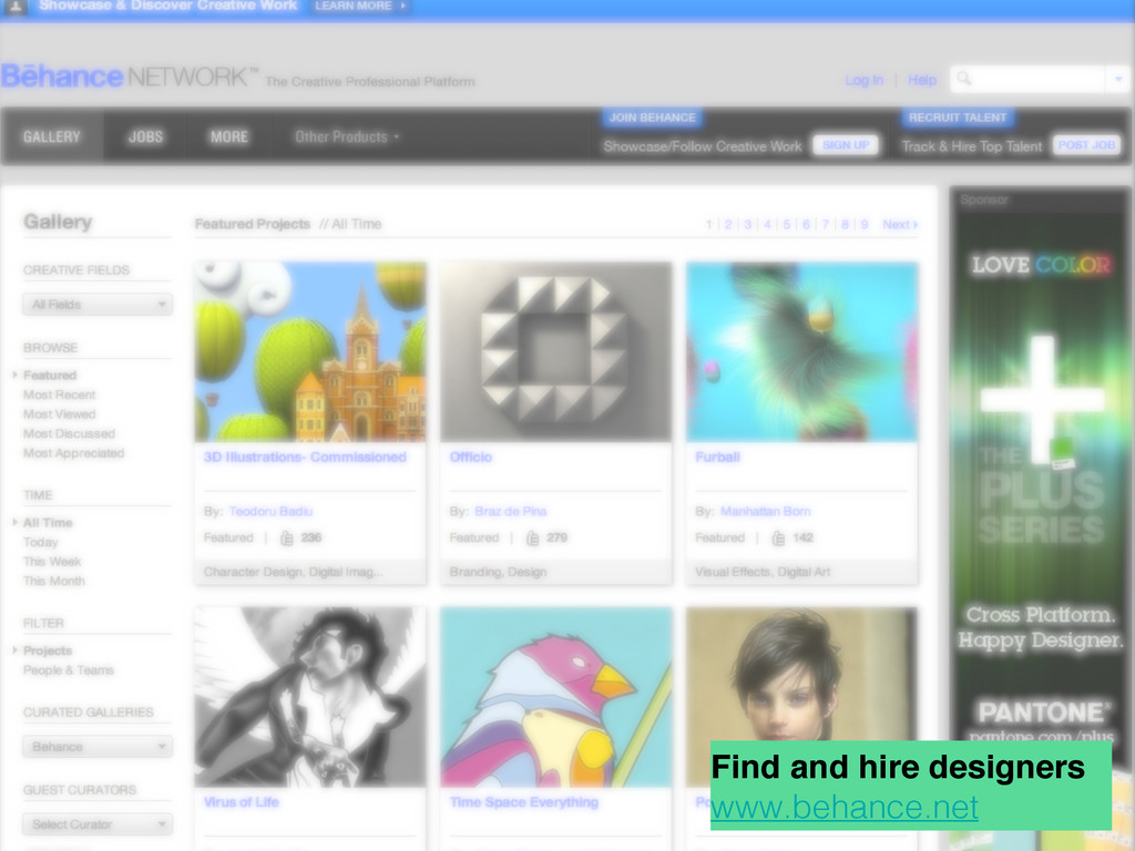 Find and hire designers www.behance.net