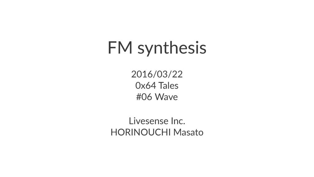 FM synthesis 2016/03/22 0x64 Tales #06 Wave Liv...