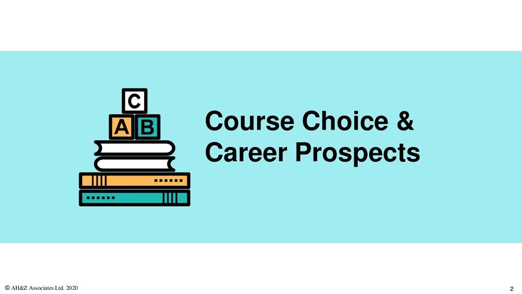 D D Course Choice & Career Prospects © AH&Z Ass...
