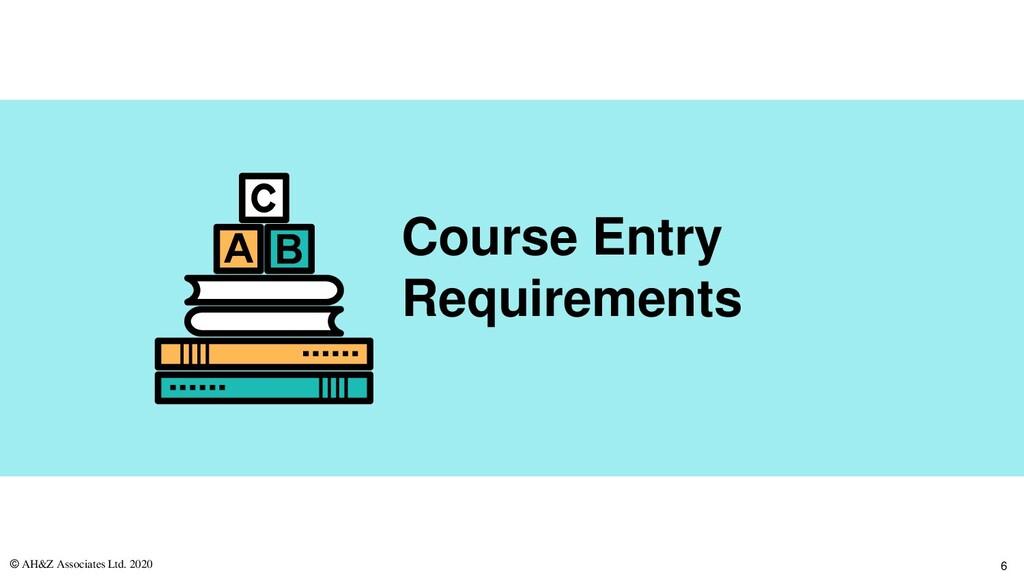 D D Course Entry Requirements © AH&Z Associates...