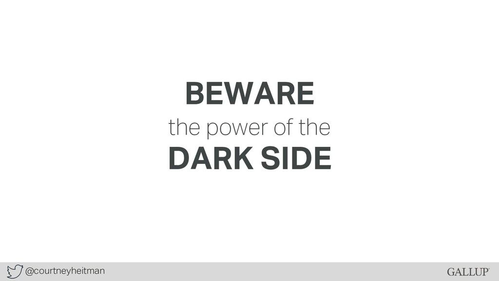 @courtneyheitman BEWARE the power of the DARK S...