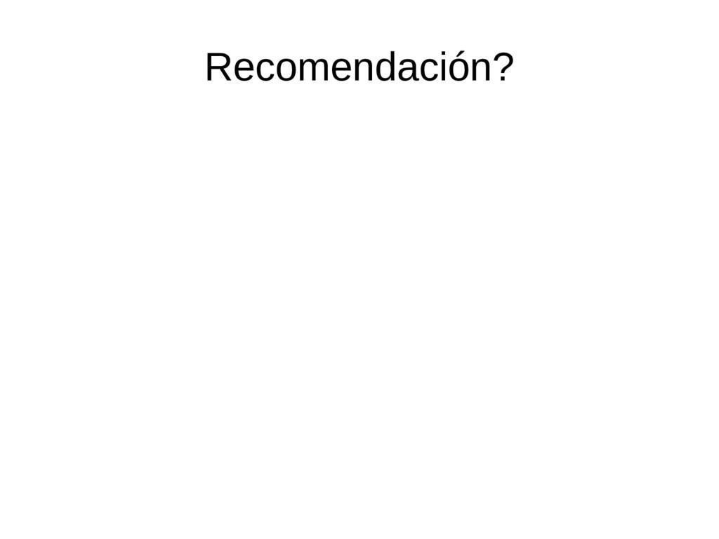 Recomendación?