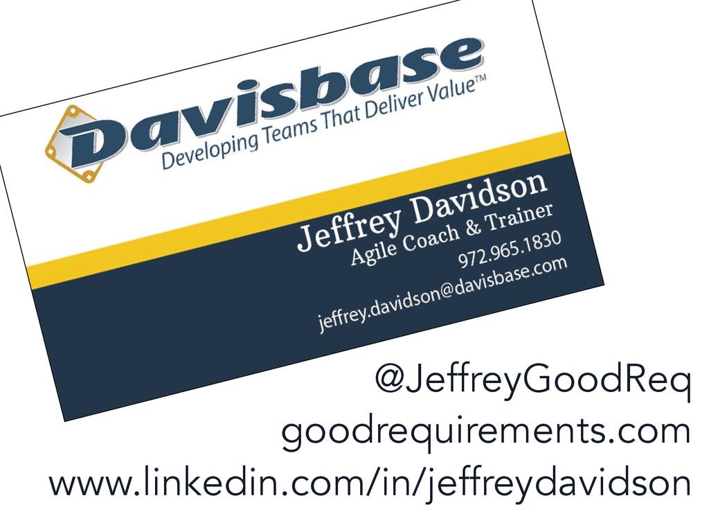 @JeffreyGoodReq goodrequirements.com www.linked...