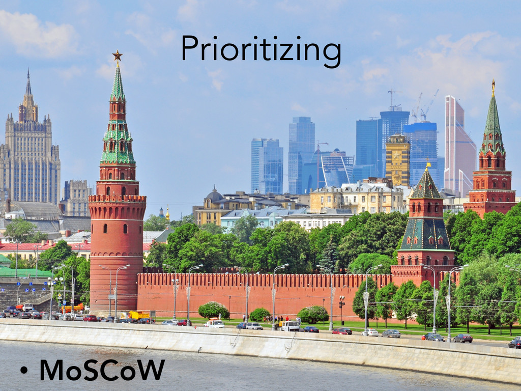 Prioritizing • MoSCoW