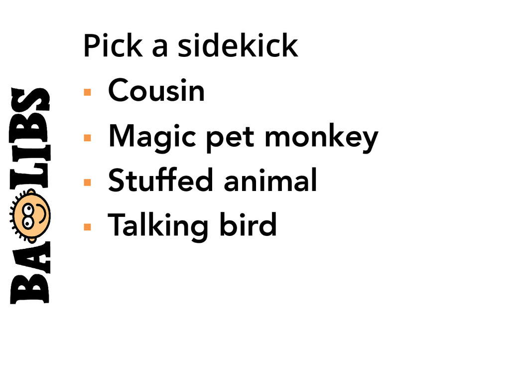 Pick a sidekick § Cousin § Magic pet monk...