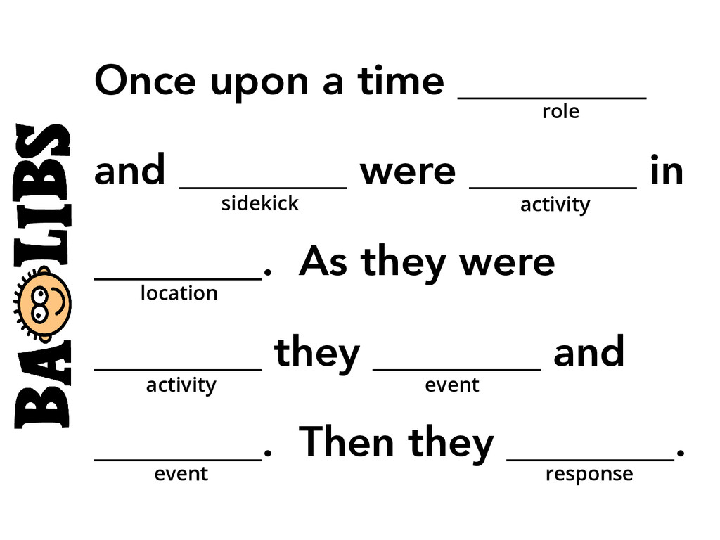 Once upon a time _________ and ________ were __...