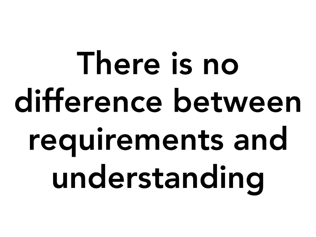There is no  difference between requirements a...