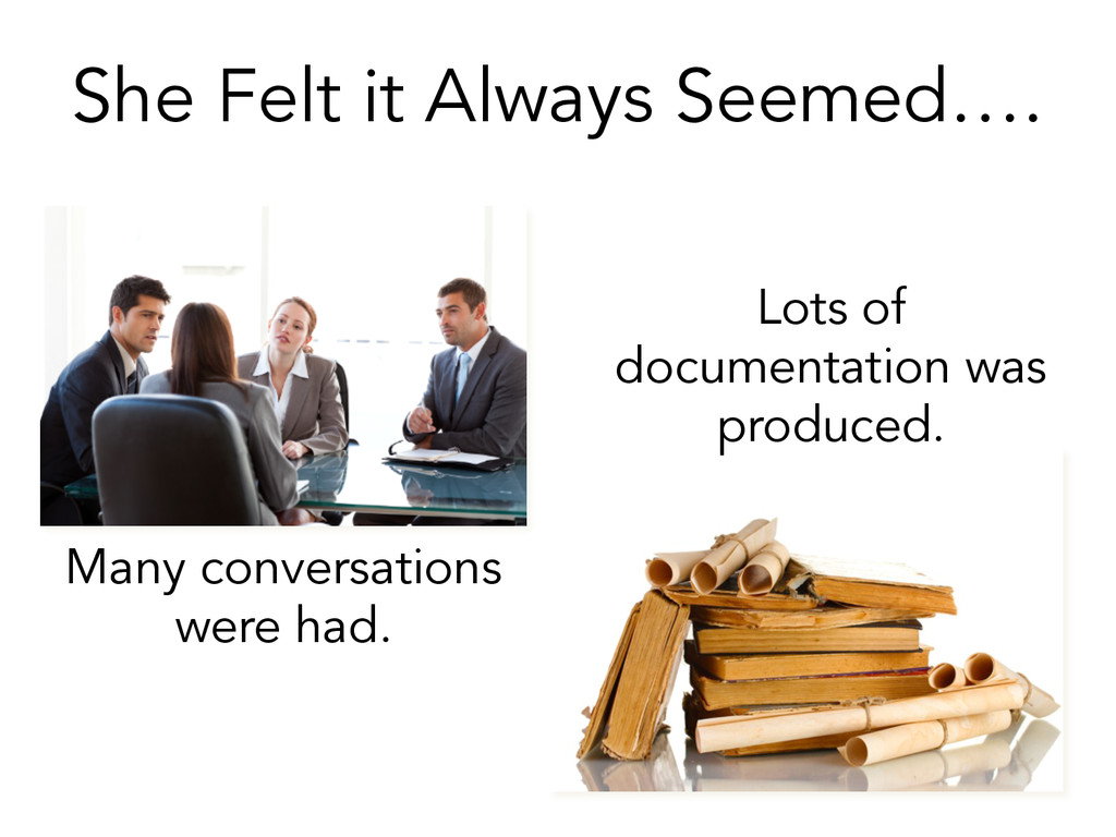 She Felt it Always Seemed…. Many conversations ...