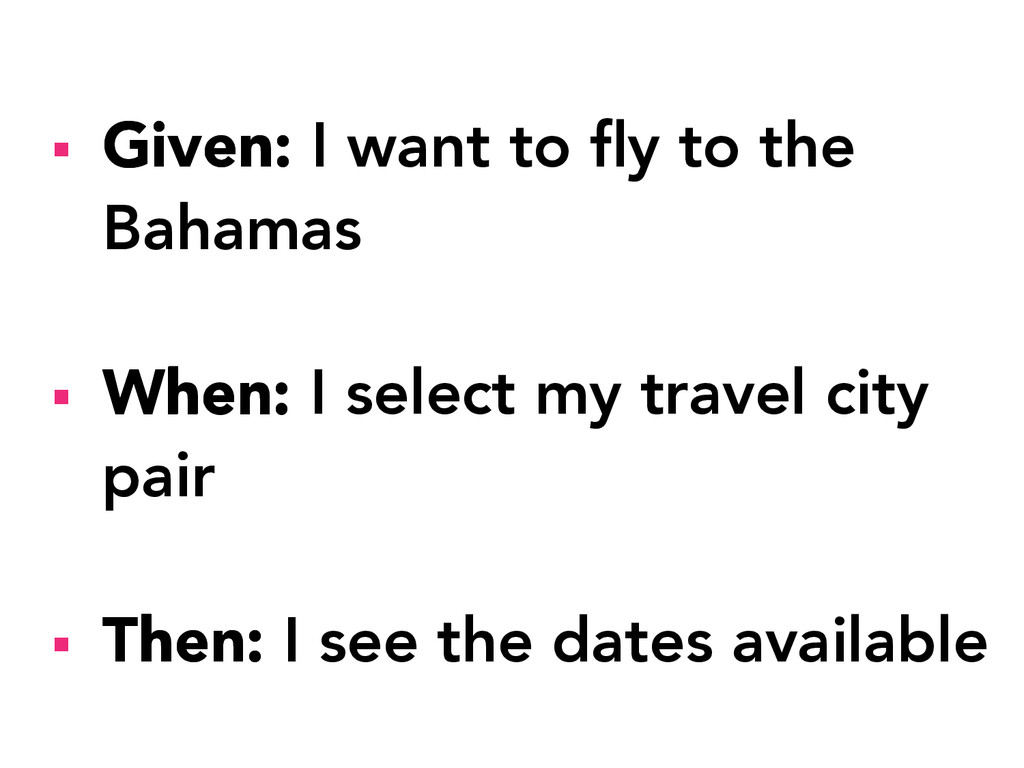 § Given: I want to fly to the Bahamas § Whe...