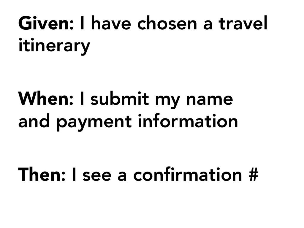 Given: I have chosen a travel itinerary   Whe...
