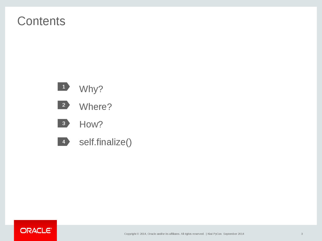 3 Copyright © 2014, Oracle and/or its affiliate...