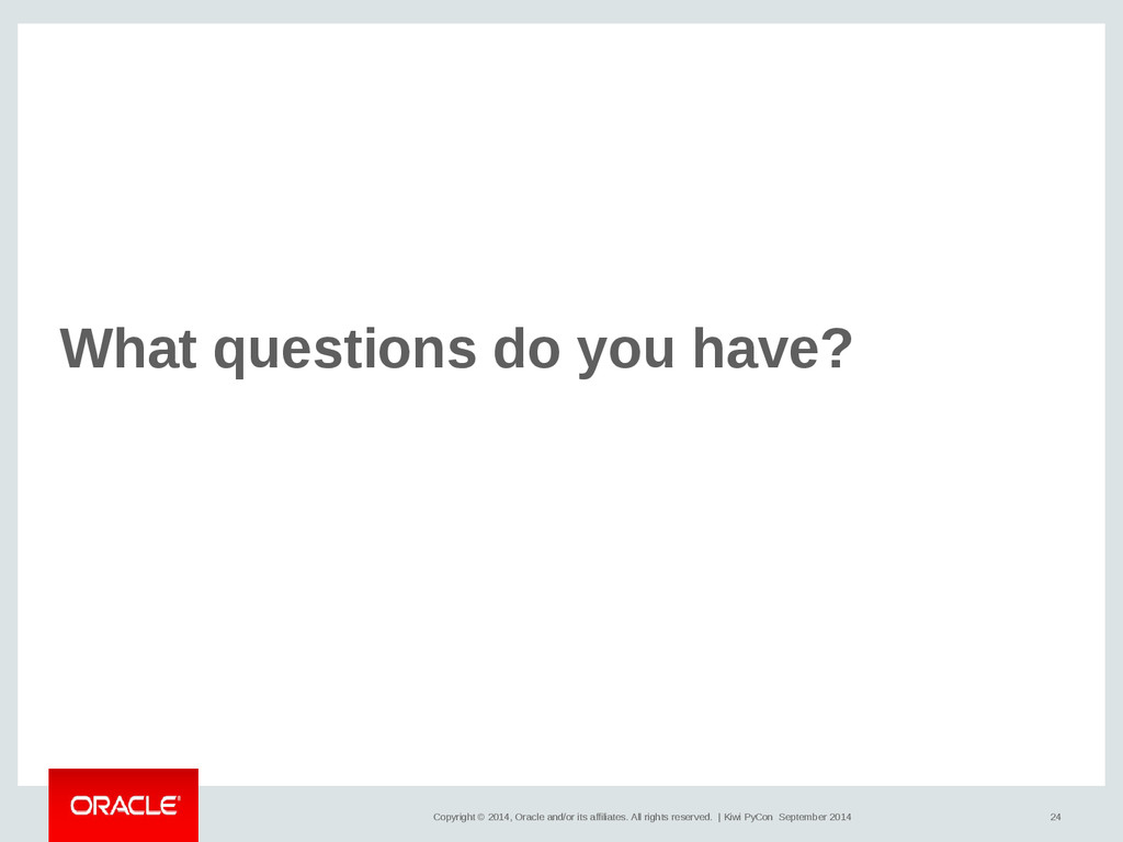 24 Copyright © 2014, Oracle and/or its affiliat...