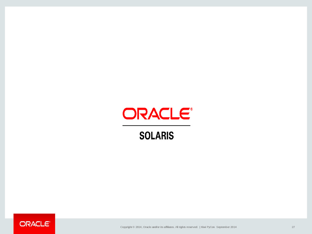27 Copyright © 2014, Oracle and/or its affiliat...
