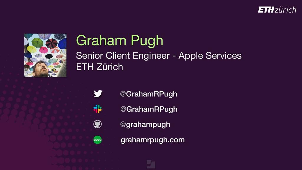 Graham Pugh Senior Client Engineer - Apple Serv...