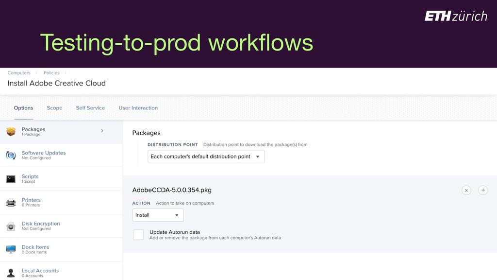 Testing-to-prod workflows