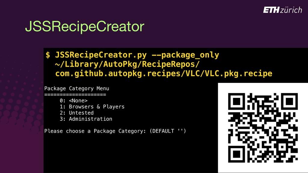 JSSRecipeCreator $ JSSRecipeCreator.py Package ...
