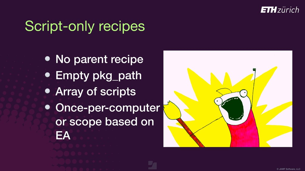 © JAMF Software, LLC Script-only recipes No par...