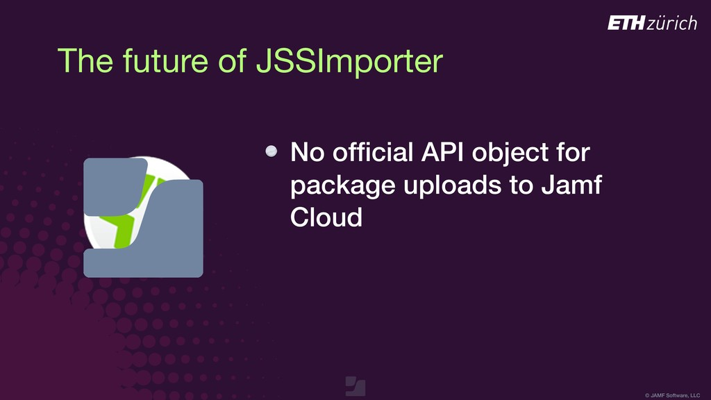 © JAMF Software, LLC The future of JSSImporter ...