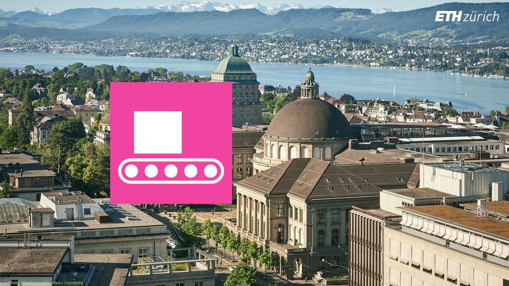 Photo: ETH Zürich / Gian Marco Castelberg