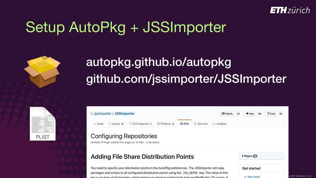 © JAMF Software, LLC Setup AutoPkg + JSSImporte...