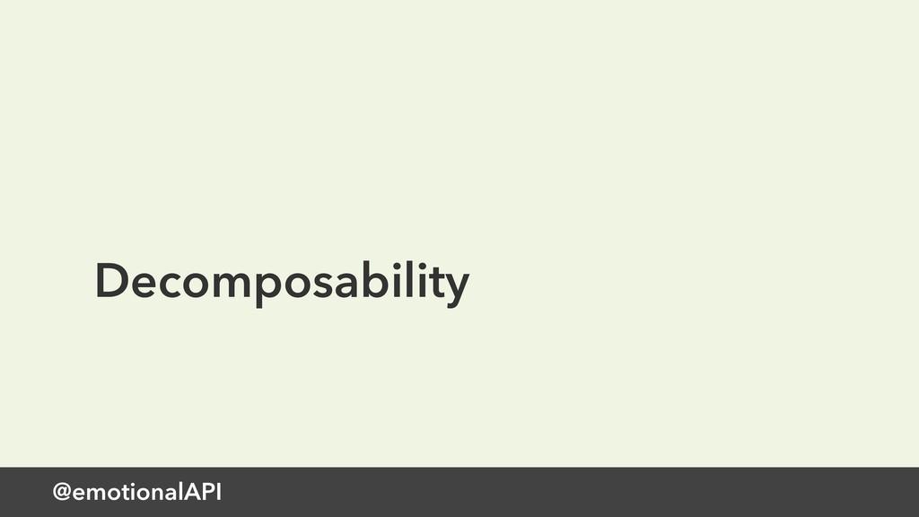 Decomposability @emotionalAPI